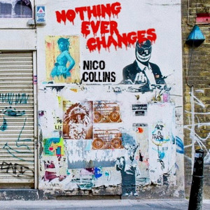 Nothing Ever Changes - Nico Collins