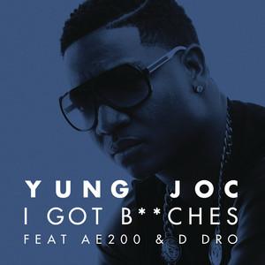 I Got B**ches (feat. AE200 & D Dro)