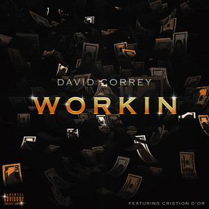 Workin' (feat. Cristion D'or)