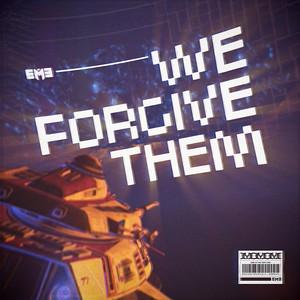 We Forgive Them