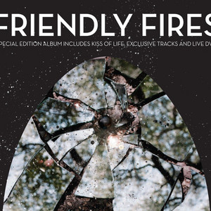 Friendly Fires  Friendly Fires :Replay