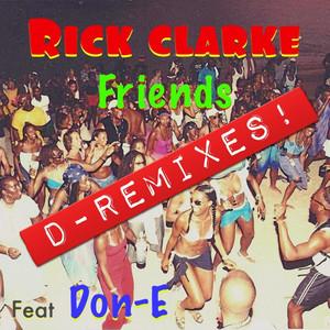 Rick Clarke & Friends (D-Remixes)