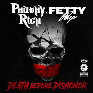 Death Before Dishonor (feat. Fetty Wap)