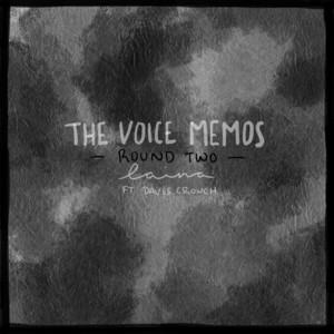 The Voice Memos Round Two