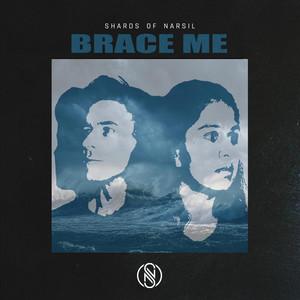 Brace Me