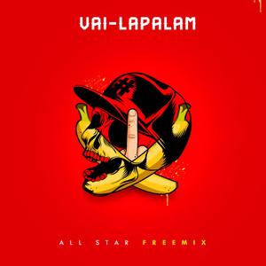 Vai-Lapalam - All Star Freemix