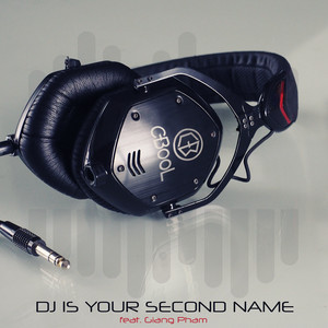 DJ Is Your Second Name - Extended Mix by C-BooL, Giang Pham