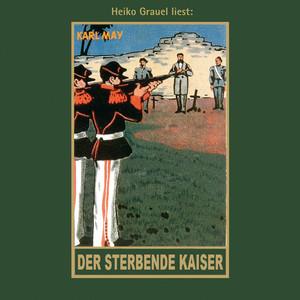 Der sterbende Kaiser [Karl Mays Gesammelte Werke, Band 55 (Ungekürzt)] Audiobook