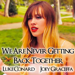 We Are Never Getting Back Together (Luke Conard Version)