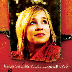 You Don't Know It's You - Harcsa Veronika