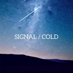 Signal / Cold