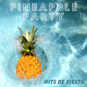 Pineapple Party - Hits de Fiesta