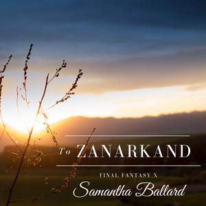"""To Zanarkand (From """"Final Fantasy X"""") by Samantha Ballard"""