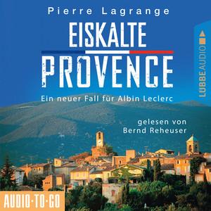 Eiskalte Provence - Ein Fall für Commissaire Leclerc 6 (Ungekürzt) Audiobook