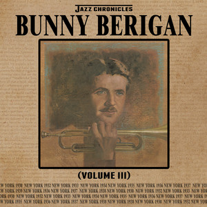 Jazz Chronicles: Bunny Berigan, Vol. 3 album