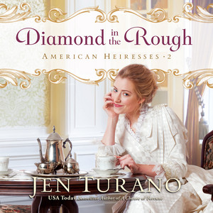 Diamond in the Rough - American Heiresses, Book 2 (Unabridged)
