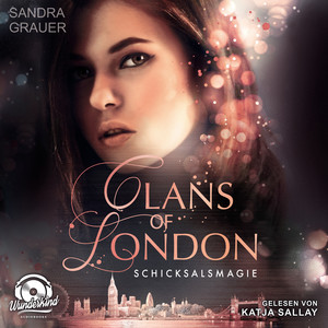 Schicksalsmagie - Clans of London, Band 2 (ungekürzt) Audiobook