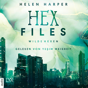 Wilde Hexen - Hex Files, Band 2 (Ungekürzt) Audiobook