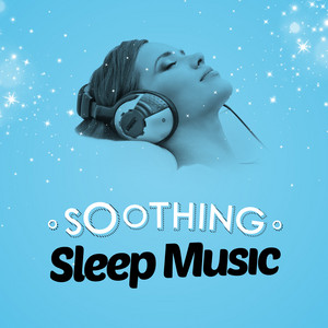 Soothing Sleep Music by Music For Absolute Sleep