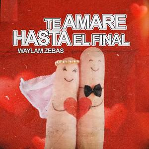 Te Amare Hasta el Final