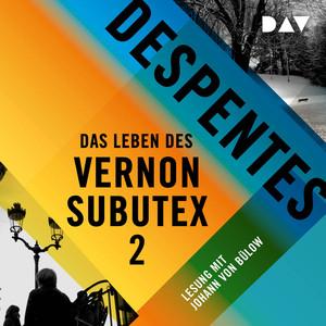 Das Leben des Vernon Subutex 2 (Ungekürzt)