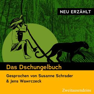 Das Dschungelbuch - Neu erzählt (Gesprochen von Susanne Schrader & Jens Wawrczeck)