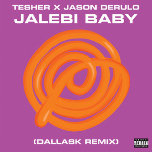 Jalebi Baby (Tesher x Jason Derulo) [DallasK Remix]