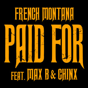 Chinx & Max/Paid For (feat. Max B & Chinx)