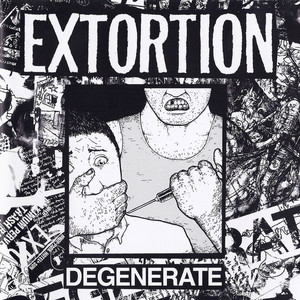 Degenerate by Extortion