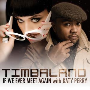 If We Ever Meet Again (Featuring Katy Perry) [UK Orange Monkey Version]