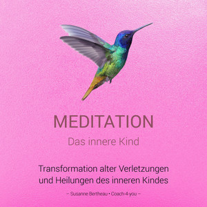 Meditation für das innere Kind Audiobook