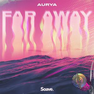 Far Away by Aurya