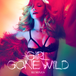Madonna - Girl gone wild (Justin Cognito Remix)