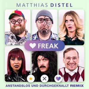 Freak - Anstandslos & Durchgeknallt Remix by Matthias Distel, Anstandslos & Durchgeknallt