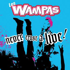 Les Wampas - Never Trust A Live