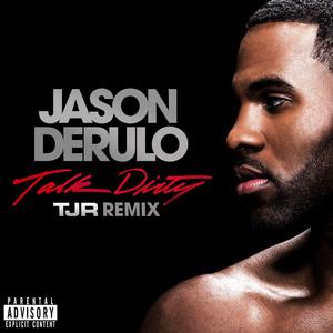 Talk Dirty [feat. 2 Chainz] (TJR Remix)