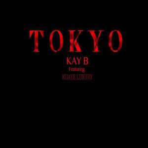 Tokyo (feat. Kuaye Luxury)