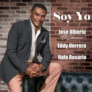 """SOY YO by Jose Alberto """"El Canario"""", Rafa Rosario, Eddy Herrera"""