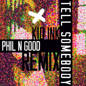 Tell Somebody (Phil N Good Remix)