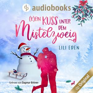 (K)ein Kuss unter dem Mistelzweig [Ungekürzt] Audiobook