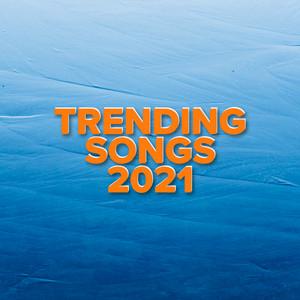 Trending Songs 2021