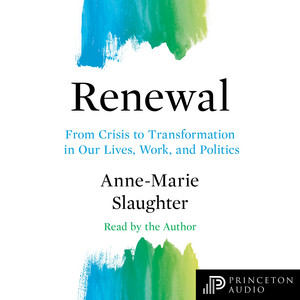 Renewal [The Public Square, Book 26, From Crisis to Transformation in Our Lives, Work, and Politics (Unabridged)]