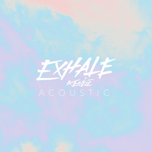 EXHALE (Acoustic)