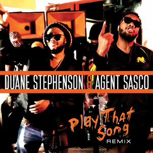 Play That Song - Remix by Duane Stephenson, Agent Sasco (Assassin)