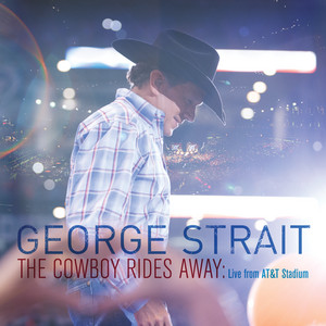 The Cowboy Rides Away: Live From AT&T Stadium album