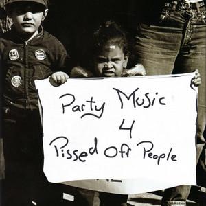 Party Music 4 Pissed Off People album