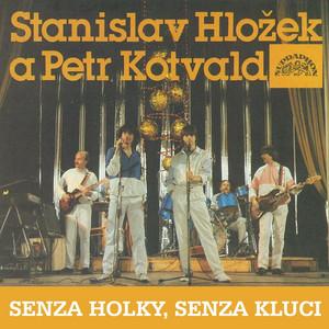 Petr Kotvald - Senza Holky, Senza Kluci