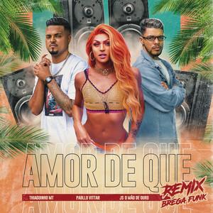 Amor de Que (Brega Funk Remix)