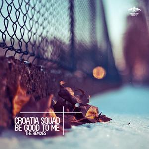 Be Good to Me - The Remixes