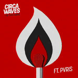 Fire That Burns (feat. PVRIS)
